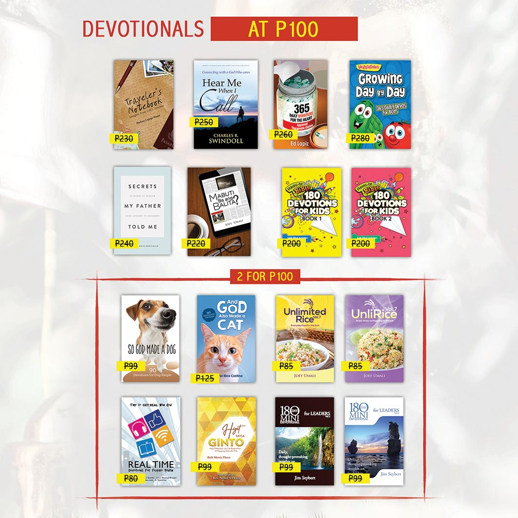 All devotional materials will be at P100. Two for P100 for devotionals from the mini-book series.