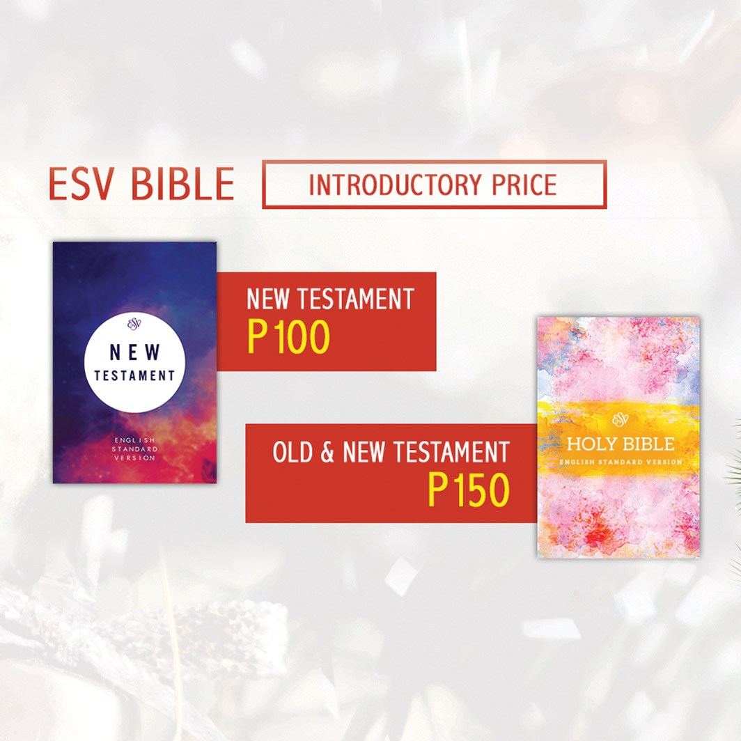 Get a copy of the ESV Bible for only P150 (Introductory Promo)!